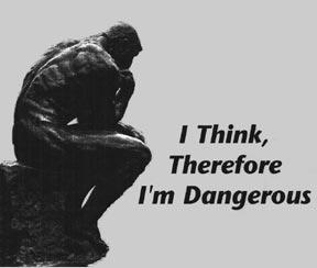 Image of 'I think, therefore I am dangerous'