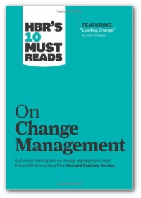 HBR's 10 Must Reads on Change Management