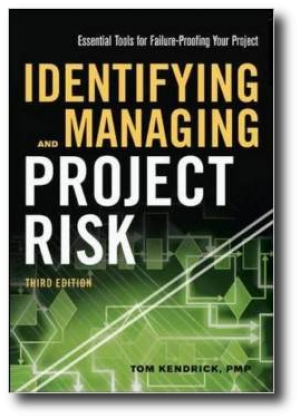 Identifying and Managing Project Risk, by Tom Kendrick
