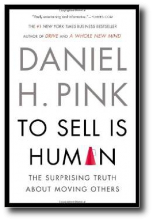 To Sell Is Human: The Surprising Truth About Moving Others