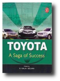 Toyota: Saga of Success by N Kalai Selvan (Todd Williams contributing author)
